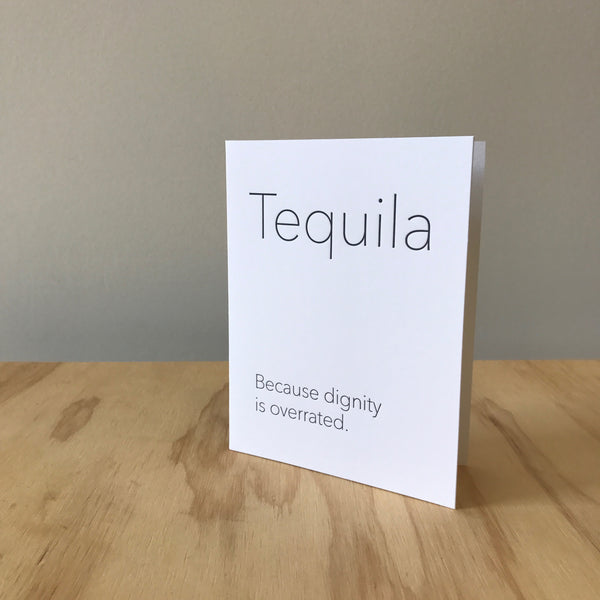 Tequila Dignity Letterpress Greeting Card by Matt Butler