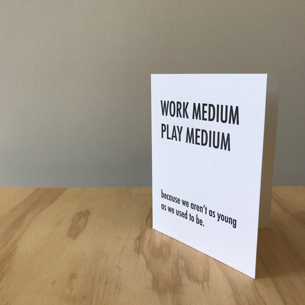 Work Medium Letterpress Greeting Card by Matt Butler