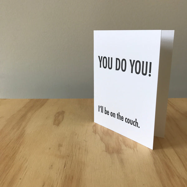 You Do You Letterpress Greeting Card by Matt Butler