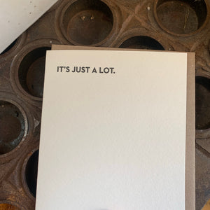 It's Just a Lot Letterpress Greeting Card by Sapling Press