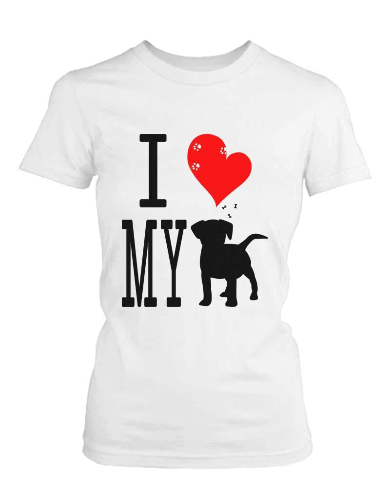 Funny Graphic Statement Women's or Men's White T-shirt - I Love My Dog - What's Your Chic