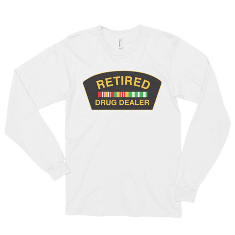 Retired Drug Dealer Longsleeve