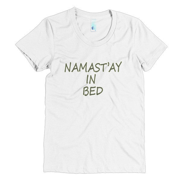 Namastay In Bed Women's short sleeve t-shirt