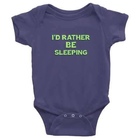 I'd Rather Be Sleeping Infant short sleeve one-piece