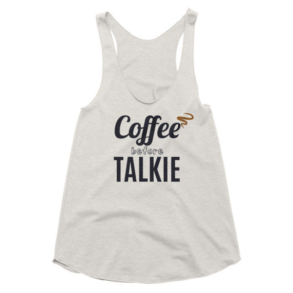Coffee Before Talkie Women's racerback tank - Virtual Store USA