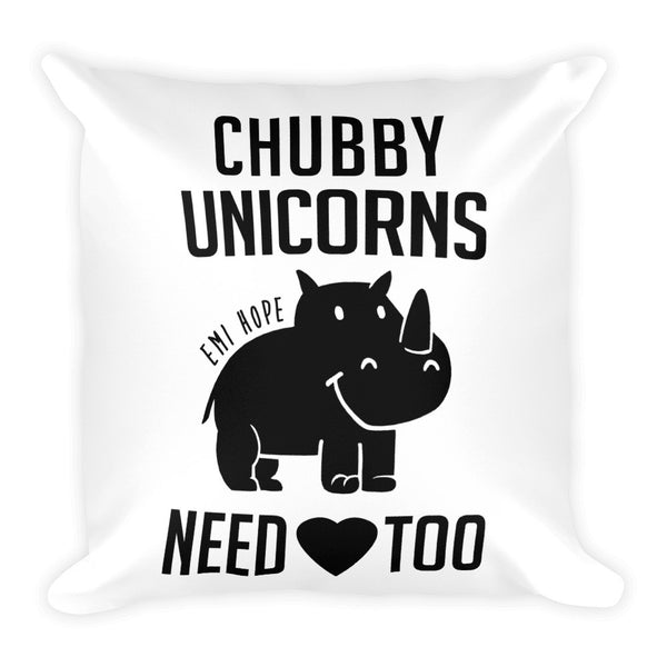 Chubby Unicorns Need Love Too Square Pillow