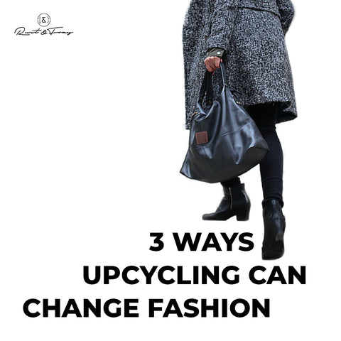 3 Ways Upcycling can Change Fashion