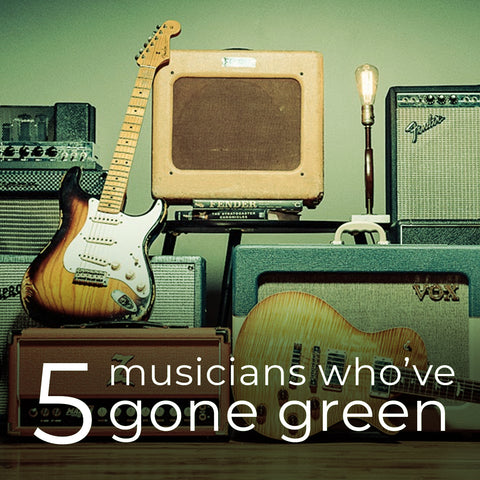 5 Musicians Who've Gone Green