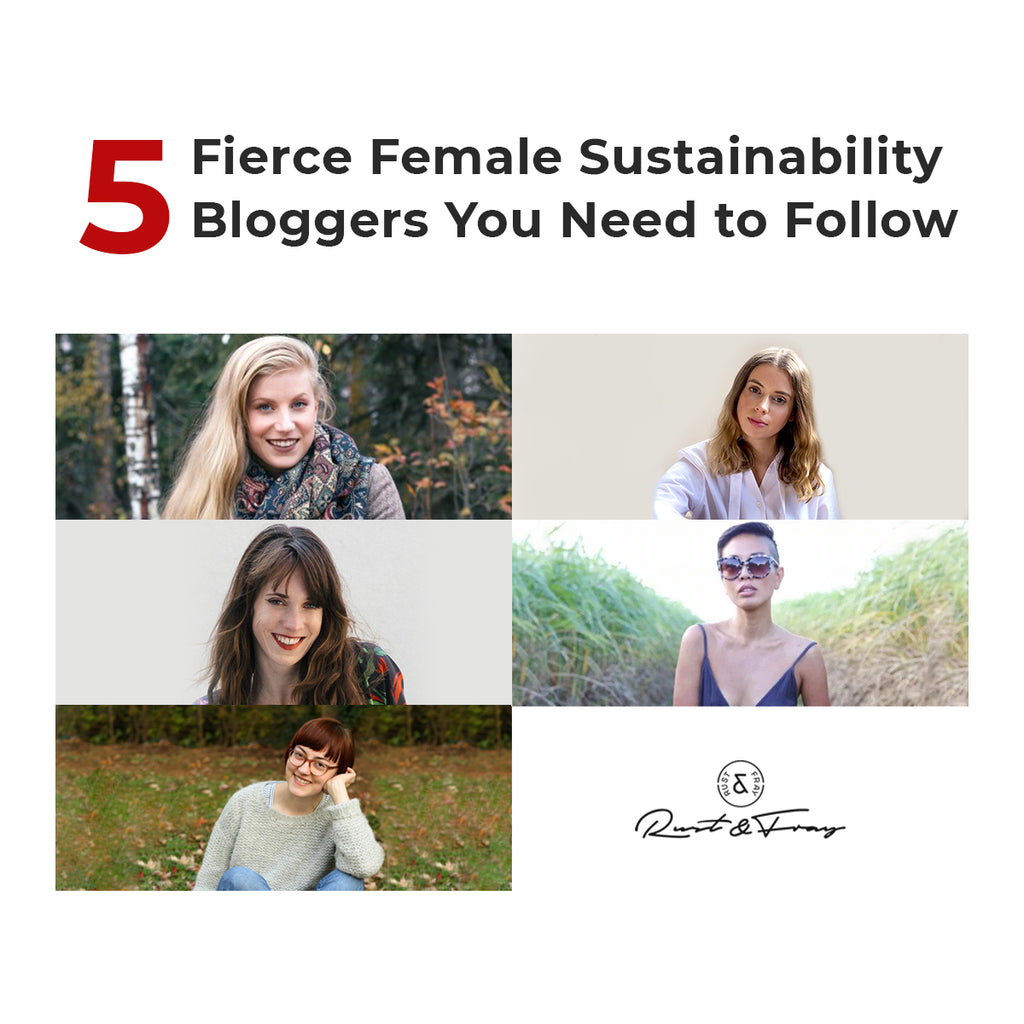 Five Fierce Female Sustainability Bloggers You Need to Follow