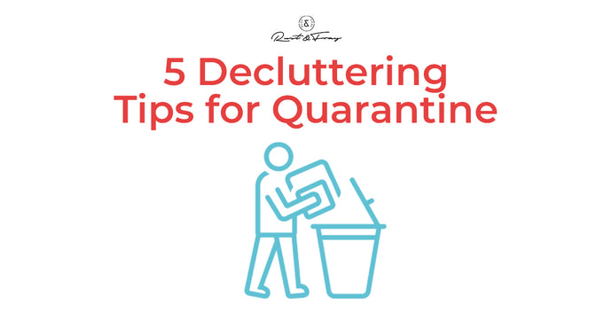 5 Decluttering Tips for Quarantine