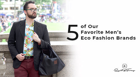 5 of Our Favorite Men's Eco Fashion Brands