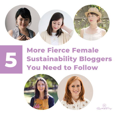 5 More Fierce Female Sustainability Bloggers You Need to Follow