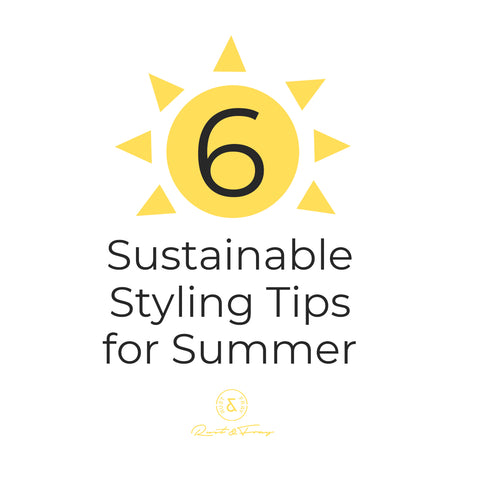 6 Sustainable Styling Tips for the Summer
