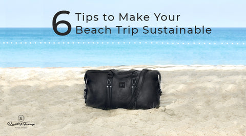 6 Tips to Make Your Beach Trip Sustainable