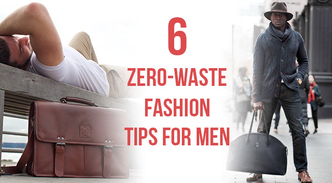 6 Zero-Waste Fashion Tips for Men