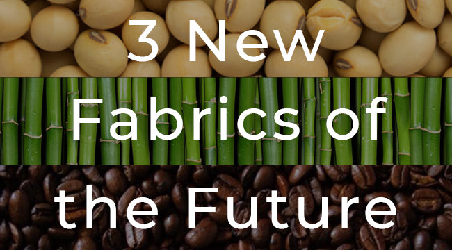 3 New Fabrics of the Future