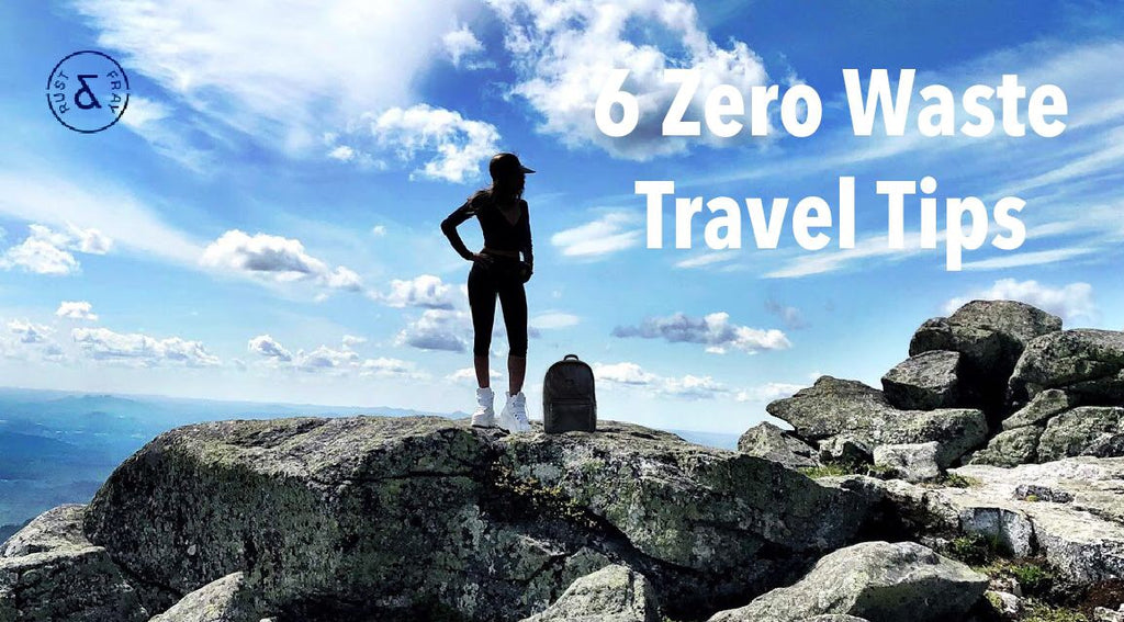 6 Zero Waste Travel Tips