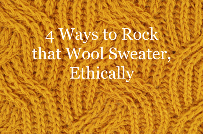 4 Ways to Rock that Wool Sweater, Ethically
