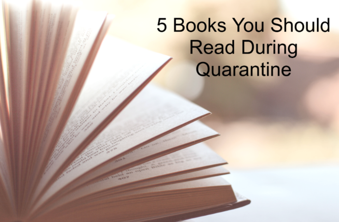 5 Books You Should Read During Quarantine