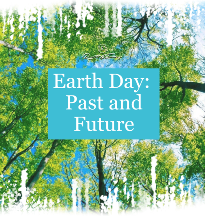 Earth Day: Past and Future