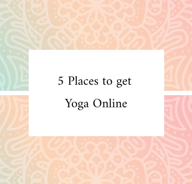 5 Places to get Yoga Online