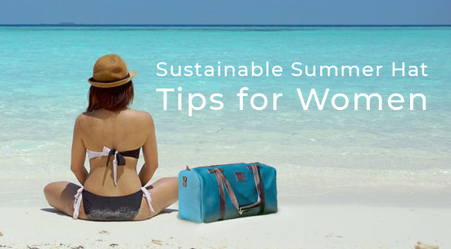 Sustainable Summer Hat Tips for Women
