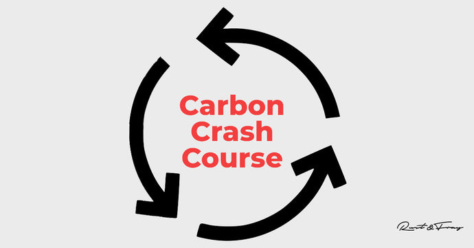 Carbon Crash Course:  Your guide to the Science Behind Climate Change