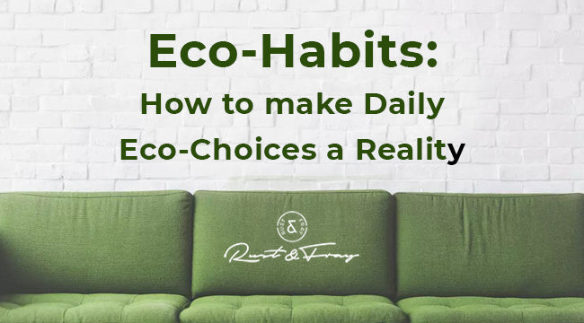 Eco-Habits: How to make Daily Eco-Choices a Reality