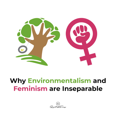 Why Environmentalism and Feminism are Inseparable
