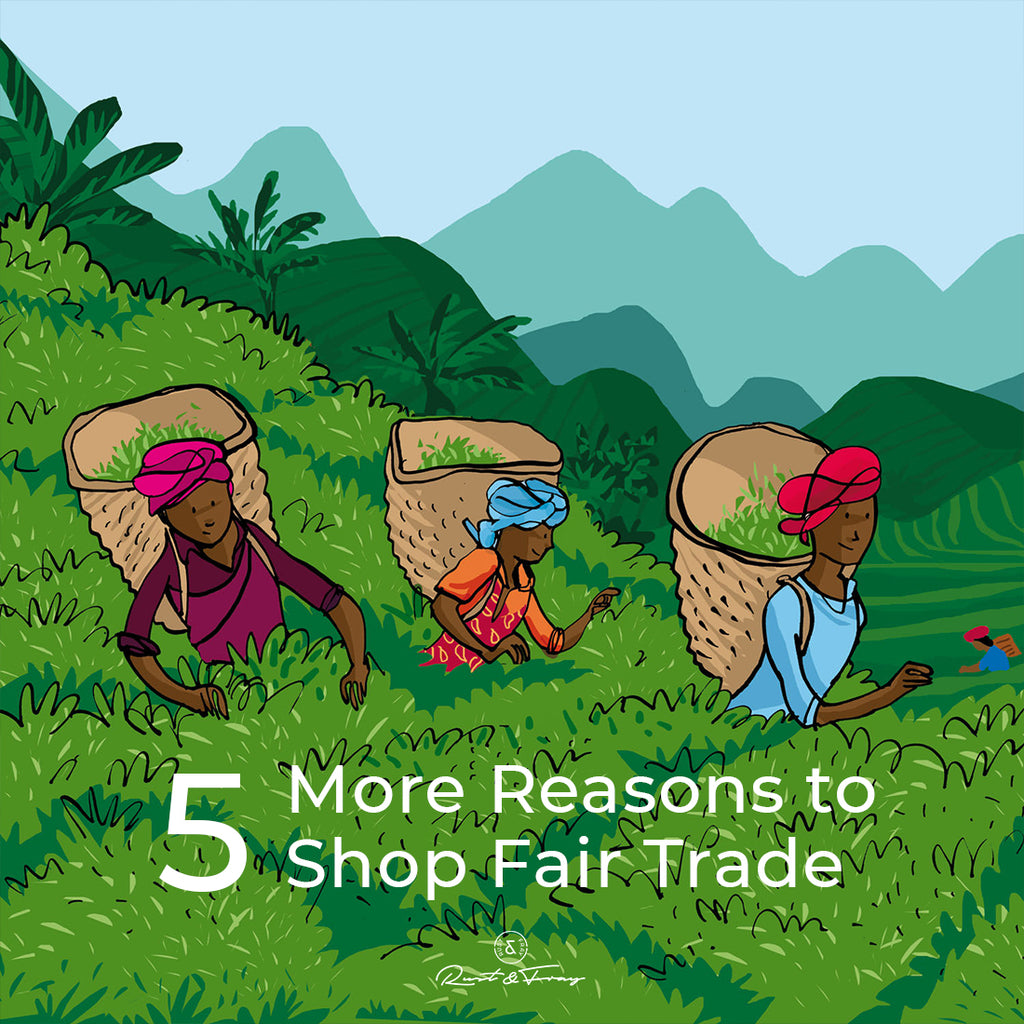 5 More Reasons to Shop Fair Trade