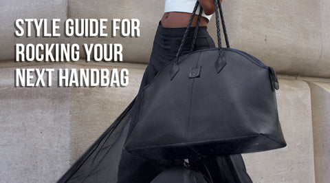 Style Guide for Rocking Your Next Handbag