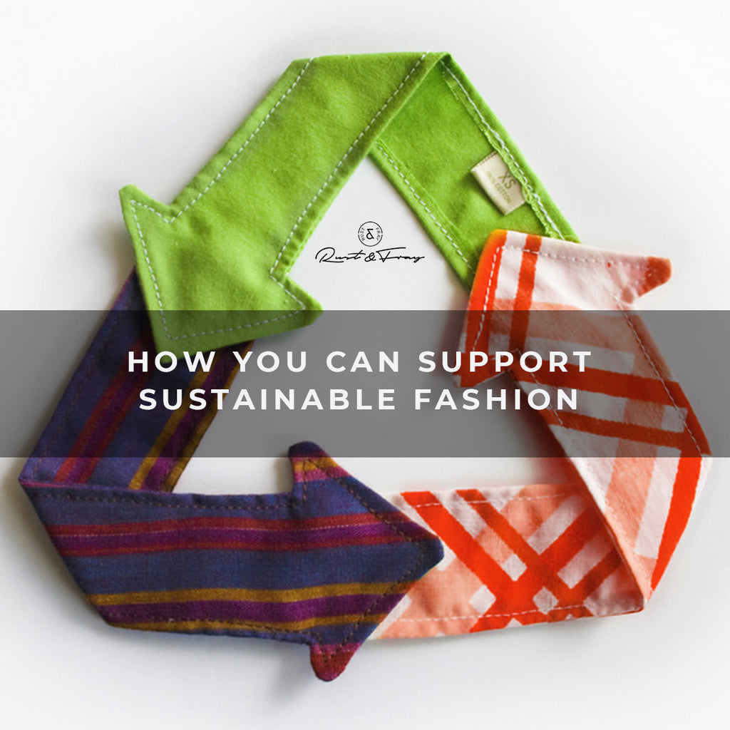How You Can Support Sustainable Fashion