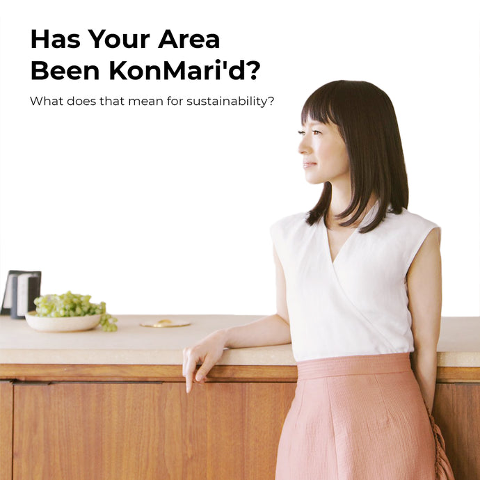 Has Your Area Been KonMari'd? What does that mean for sustainability?