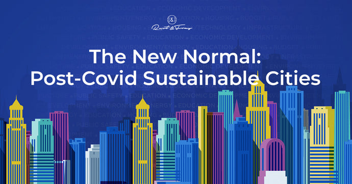 The New Normal: Post-Covid Sustainable Cities