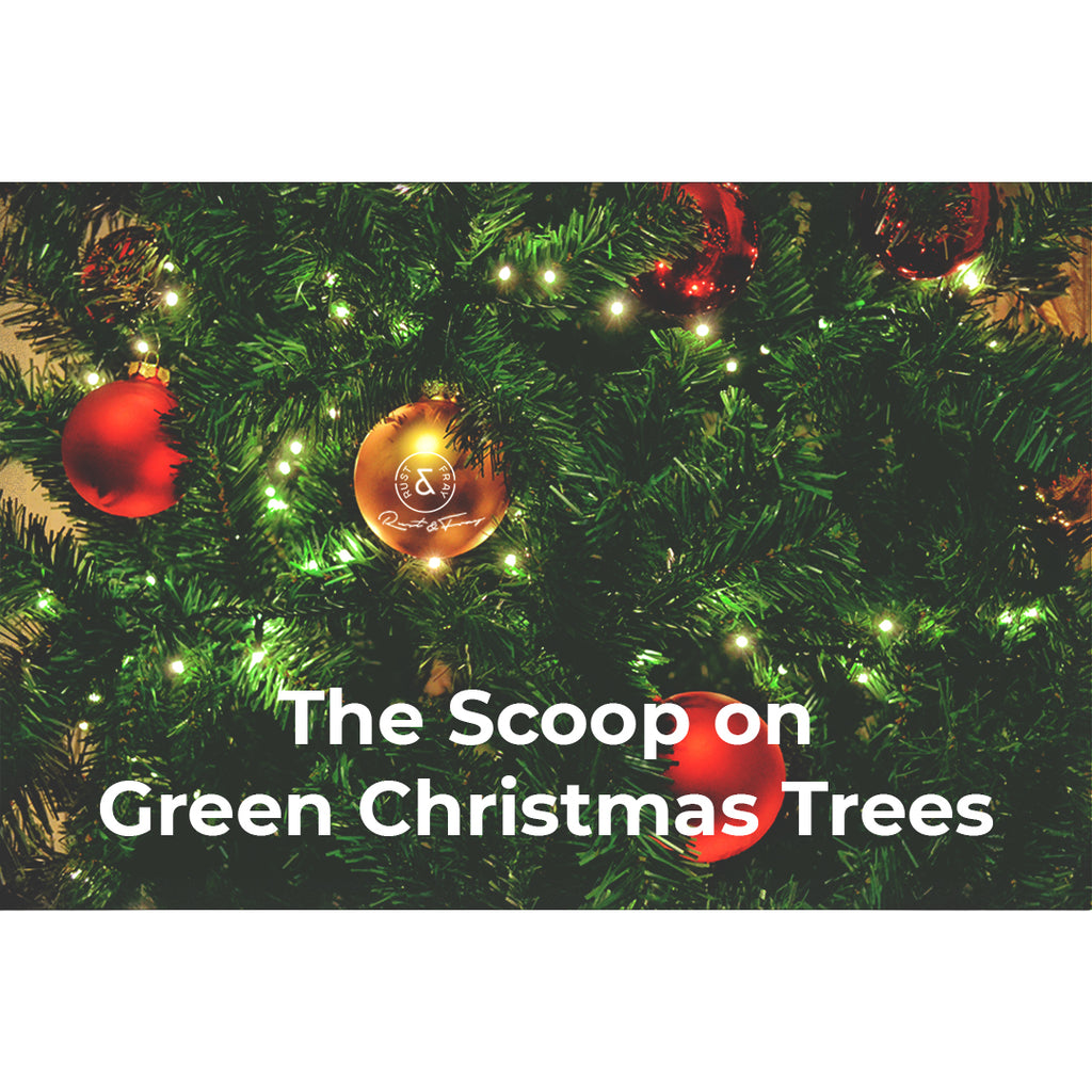 The Scoop on Green Christmas Trees