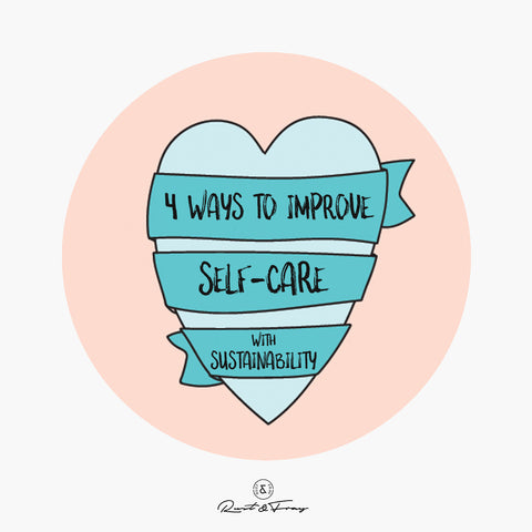 4 Ways to Improve Self-Care with Sustainability