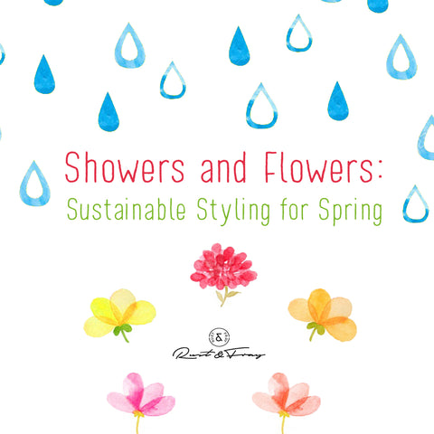 Showers and Flowers: Sustainable Styling for Spring