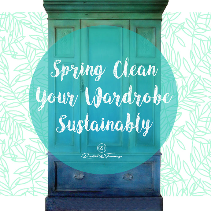 Spring Clean Your Wardrobe Sustainably