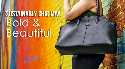 Sustainably Chic May: Bold and Beautiful.