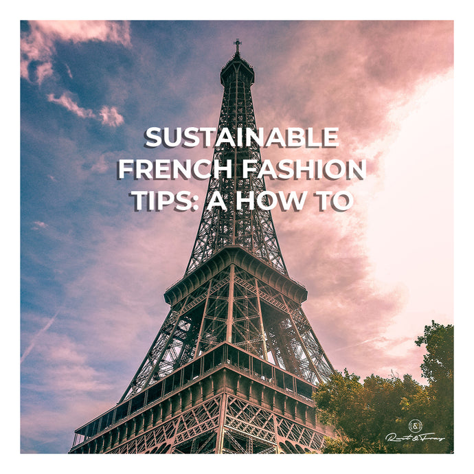 Sustainable French Fashion Tips: a How To