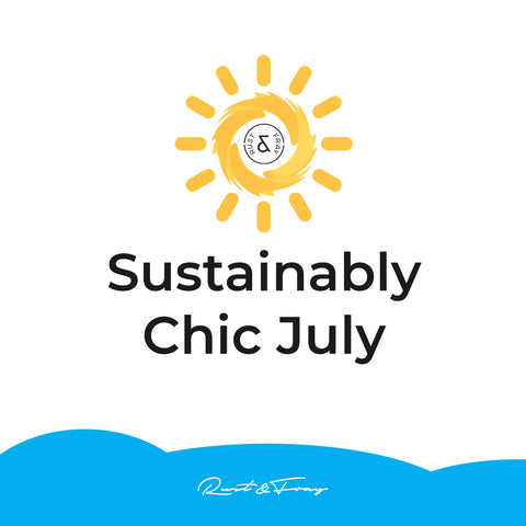 Sustainably Chic July