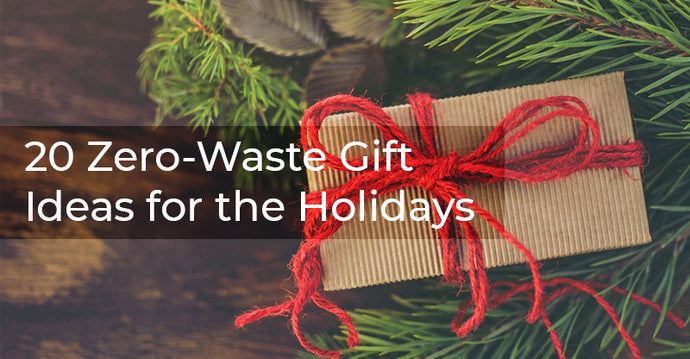 20 Zero-Waste Gift Ideas for the Holidays