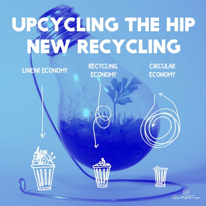 Upcycling! The Hip New Recycling
