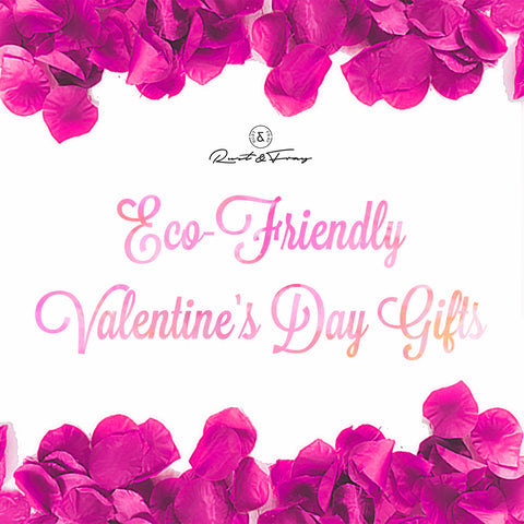 Eco-Friendly Valentine's Day Gifts