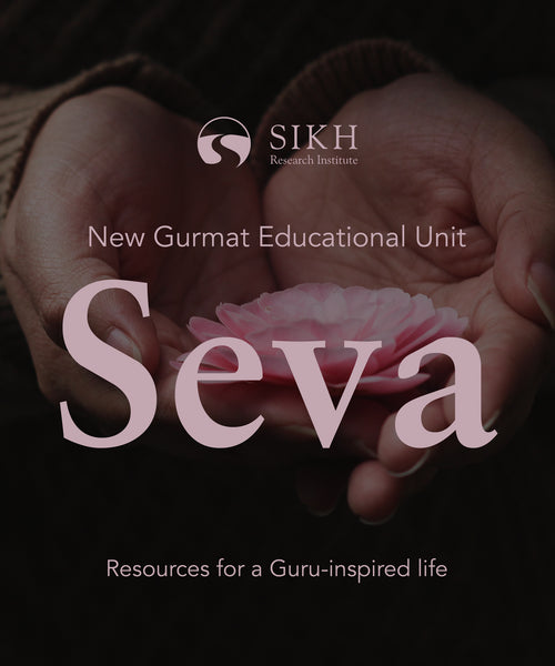 Seva – Gurmat Educational Unit.