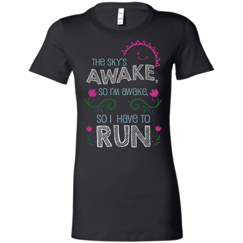 Running Apparel - The Sky's Awake So I Have To Run