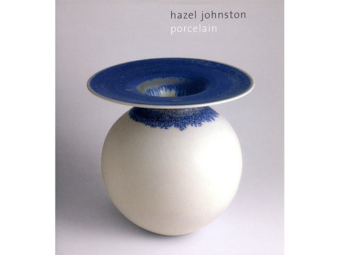 Hazel Johnston: Porcelain