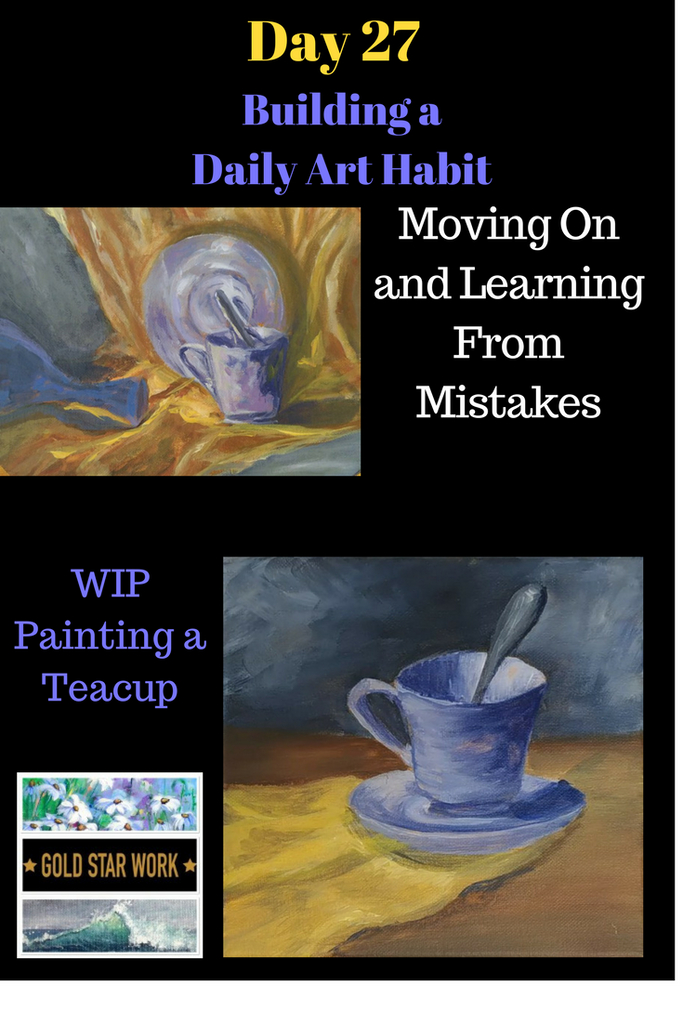 Day 27 Building a Daily Art Habit. Teacup Painting. Become a Better Artist. How to Learn from Painting Mistakes.