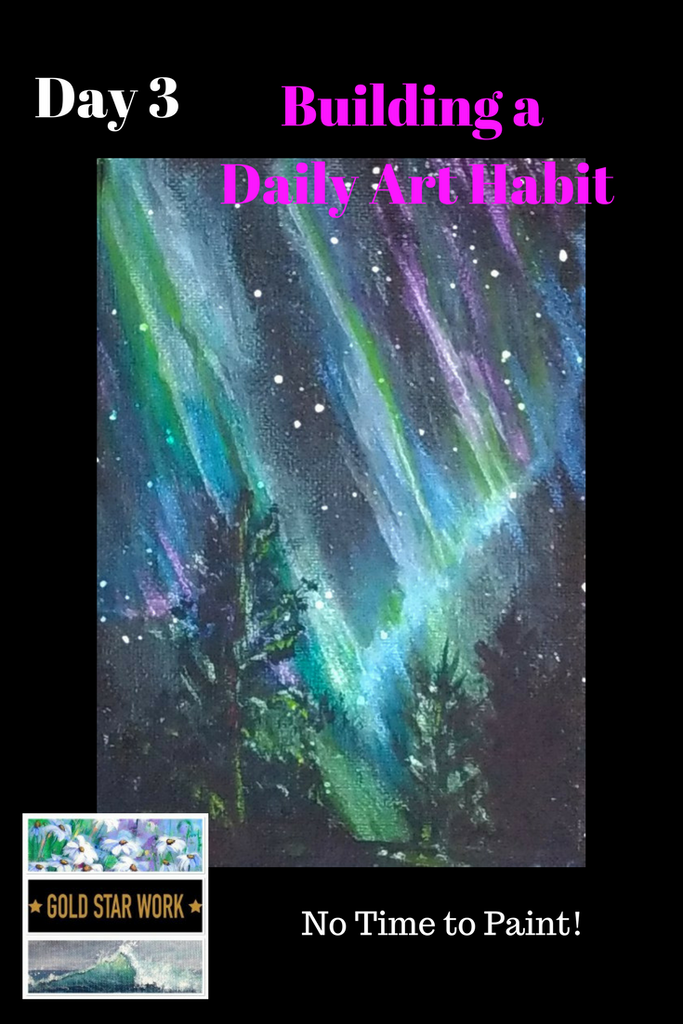 Day 3 Building a Daily Art Habit, Northern lights painting and how tiny habits can change your life.