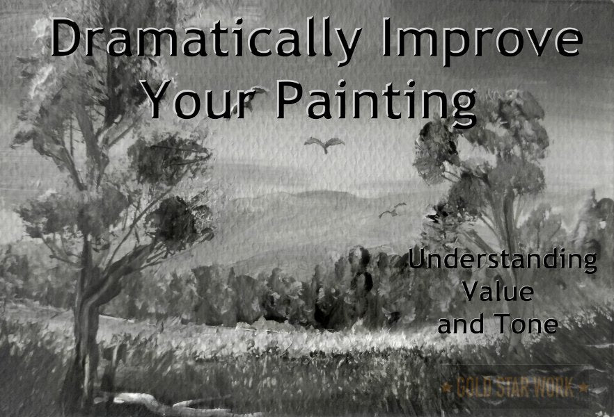 How to significantly Improve your Painting Skills. Understanding Value and Tone for better painting.